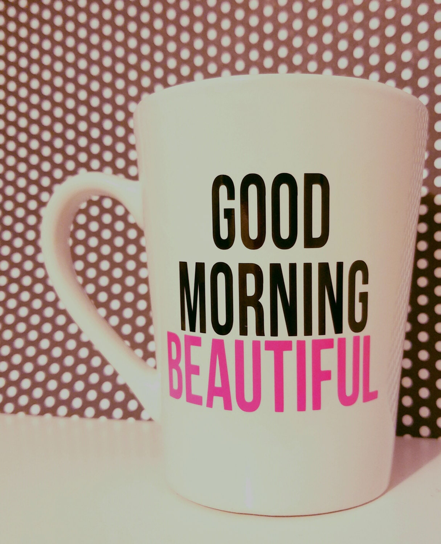 Good Morning Handsome Mug : Good morning beautiful mug by cutensassystore on etsy