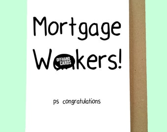 Mortgage W*nkers! New Home Card, New House, Funny Moving Card, Congratulations Card. Blank Inside.