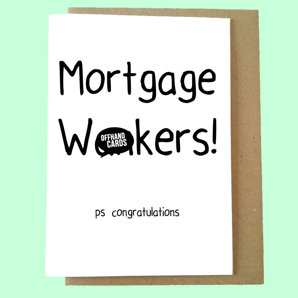Mortgage Wnkers New Home Card New House Funny Moving Card
