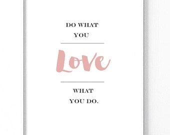 Do what you love, love what you do Minimalist Typography print