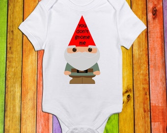 You Don't Gnome Me//Funny Short Sleeve//Bodysuit for Baby//Toddler//Baby Shower Gift//Infant//Toddler//Newborn Bodysuit//One Piece