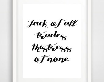 Jack of all trades, Quote wall Print, Printable art, Typography Art, Word art print, Inspirational Quote, INSTANT DOWNLOAD