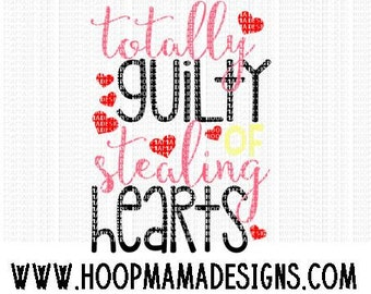 Totally Guilty of Stealing Hearts SVG DXF EPS and png Files for Cutting Machines Cameo or Cricut - Valentines Day