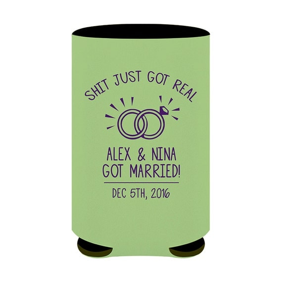 Shit Just Got Real Custom Beer Can Koozies By MyCustomWedding