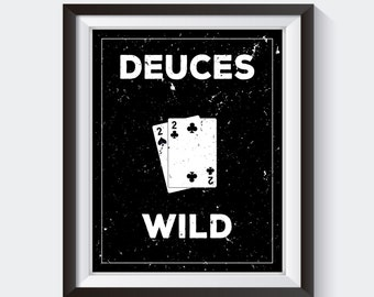 Deuces Wild - Funny Bathroom Decor, Bathroom Funny, Bathroom Wall Art Quotes, Mens Bathroom Decor, Funny bathroom art, Funny Bathroom