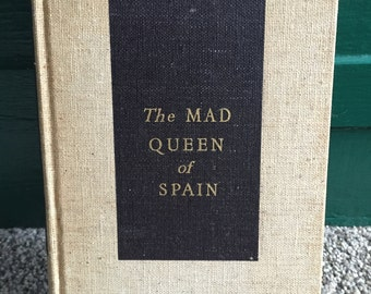 """Vintage book """"The Mad Queen of Spain"""" by Michael Prawdin"""