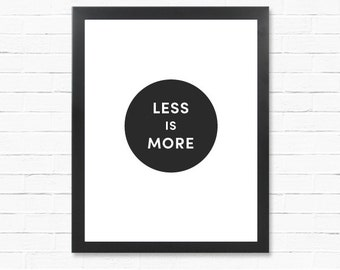 Digital Print - Posters - Less is More - Downloadable Poster - Minimal Circle Poster- Printable Wall Art- Instant Download Type Poster