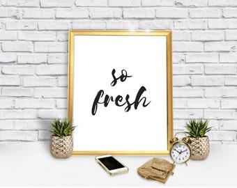 So Fresh Poster - Fresh Poster - Phresh - Downloads - Trendy Poster - Decor - Downloadable Poster - Wall Art