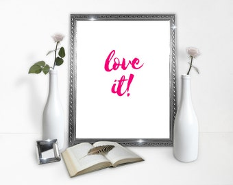 Love It poster - Love - Minimal Poster - Brush Font - Trendy Poster - Downloads - Decoration - Instant Download
