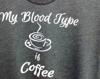 My Blood Type is Coffee-American Apparel Short Sleeve Women's Tee, 50/50 Poly Cotton, Heather Black- Only one available.