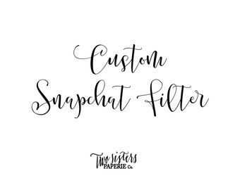 CUSTOM SNAPCHAT FILTER - Completely custom snapchat geofilter