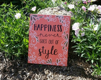 8x10 Painted Quote Canvas -- Happiness Never Goes Out Of Style