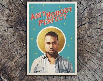 Ain't Nobody Perfect - Kanye West // Postcard