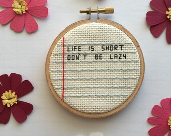 Don't Be Lazy Cross Stitch Hoop Art - Embroidery Hoop