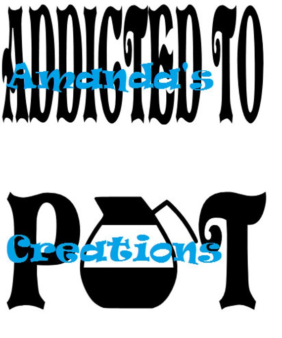 Pot Holder Svg: Addicted To Pot SVG File By Amandauniquecreation On Etsy