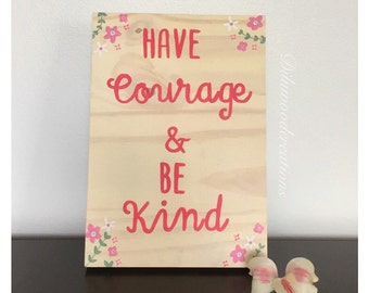 Have courage and be kind, disney, cinderella quote, decor, wood sign, home decor