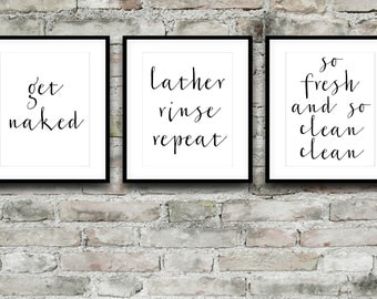 Bathroom Prints, Get Naked, Lather Rinse Repeat, So Fresh and So Clean Clean, Printable Quotes, Bathroom Decor, Black and White Prints, Set