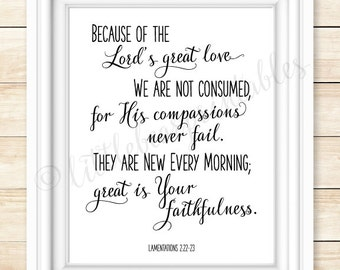 Bible verse printable, Because of the Lord's great love, Great is your faithfulness, Lamentations 3:22-23, Christian decor,encouraging quote