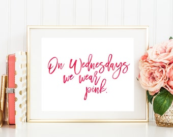 On Wednesdays We Wear Pink | Mean Girls Quote | Downloadable Print | Instant Download | Gallery Wall | Printable