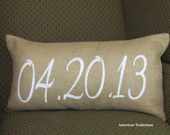 Burlap Pillow- Date Pillow, Personalized Special Date Pillow, Anniversary Gift, Customized Pillow, Wedding Gift, More Colors Available