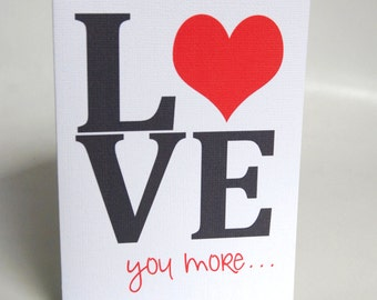 VALENTINES CARD -- LOVE you More  -- Love Card -- Anniversary card -- Wedding Card