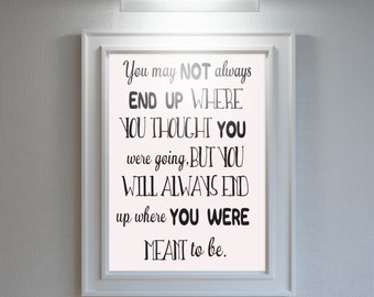 Inspirational Quote/Motivational Quote/Inspirational Wall Art/Motivational Wall Art/You May Not End Up Where You Thought/New Job Gift