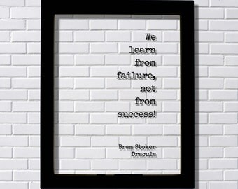 Dracula - Bram Stoker - Floating Quote - We learn from failure, not from success! - Modern Minimalist Leadership Motivation Inspiration