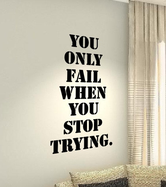 Inspirational Quotes About Failure: You Only Fail Stop Trying Fitness Life Love Hobby Home Family