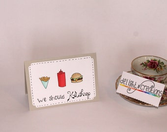 We should KETCHUP, greeting card, handmade