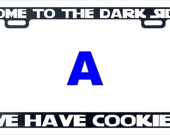 Come to the dark side we have cookies funny license plate frame