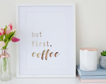 But First, Coffee - Rose Gold Foil Print