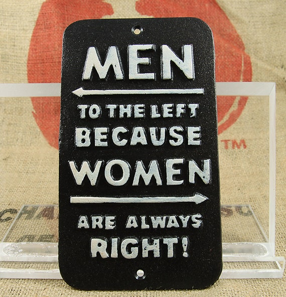 Woman are alway right sign plaque Feminist Humor Husband Vintage Americana