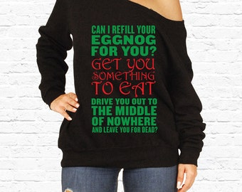 Christmas Vacation Movie Eggnog Quote Slouchy Sweatshirt Plus Sized Off the Shoulder Sweater National Lampoons Griswold Cousin Eddie TF-58