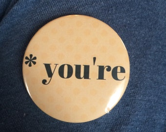 "Grammar ""*you're"" 2 1/4in button"