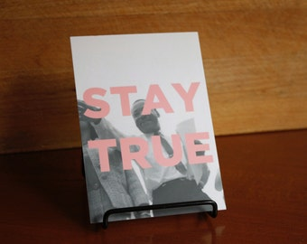 Postcard: Stay true.