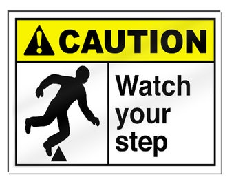 Caution watch your step Safety Sign