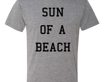 Sun of a Beach funny Vacation Tshirt - spring break shirt - MANY COLORS- beach lover shirt - vacation tee - summertime shirt - boyfriend gif