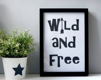 SALE - Wild and Free - wall print - free UK delivery