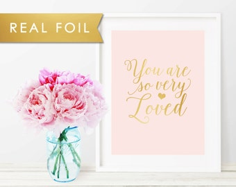 You are so very Loved Real Gold Foil Art Print 11x14, 8x10, 5x7