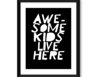 Printable Awesome Kids Live Here Print - Nursery Wall Art - Monochrome - Digital File