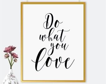 Do what you love print, printable poster, typography print, printable quote, wall   decor, wall art, typography poster, home decor