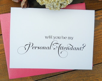 Will You Be My PERSONAL ATTENDANT Card,  Personal Attendant Gift, Personal Attendant Card, Ask Personal Attendant, Wedding Invitation
