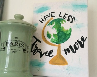 Travel More Handpainted Canvas