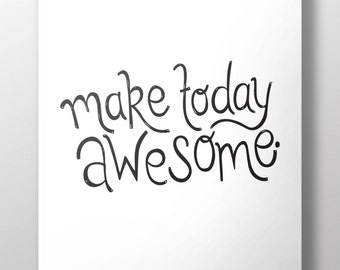 Make today awesome - A4 print