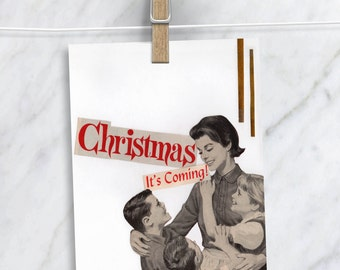 Christmas Is Coming Card