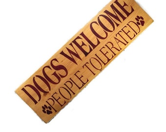 Dogs Welcome People Tolerated - Pet Lover Sign - Dog Owner Gift - Wood Welcome Sign - Front Door Decor - Housewarming Gifts - Wedding Gift