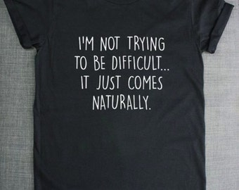 To Be Difficult / t-shirt