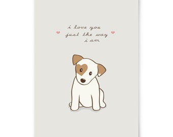 Dog Print - Jack Russell Puppy with heart shaped markings - I love you just the way I am