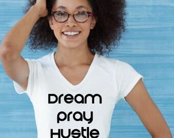 Dream, Pray, Hustle, Repeat