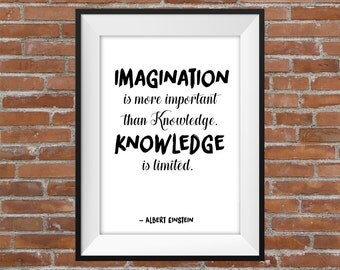Imagination Is More Important Than Knowledge. Knowledge Is Limited - Albert Einstein Quote - Typography Digital Print - Motivational Poster